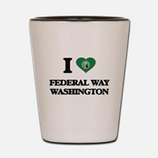 I love Federal Way Washington Shot Glass