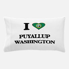 I love Puyallup Washington Pillow Case