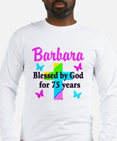 BLESSED 75 YR OLD Long Sleeve T-Shirt