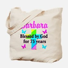 BLESSED 75 YR OLD Tote Bag
