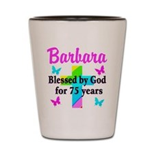 BLESSED 75 YR OLD Shot Glass