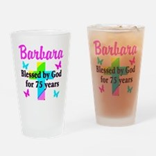 BLESSED 75 YR OLD Drinking Glass