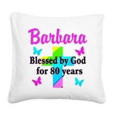 BLESSED 80 YR OLD Square Canvas Pillow
