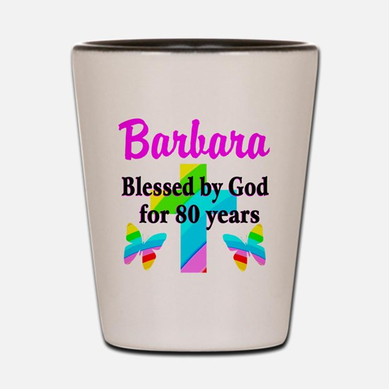 BLESSED 80 YR OLD Shot Glass