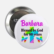 "BLESSED 80 YR OLD 2.25"" Button (10 pack)"
