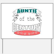 auntie of century Yard Sign