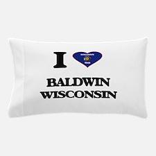I love Baldwin Wisconsin Pillow Case