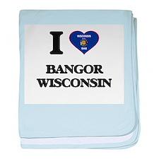 I love Bangor Wisconsin baby blanket