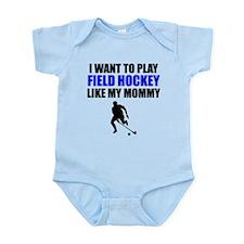 Field Hockey Like My Mommy Body Suit