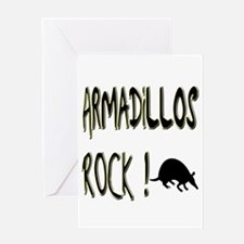 Armadillos Rock ! Greeting Card