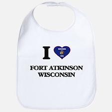 I love Fort Atkinson Wisconsin Bib