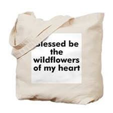 Blessed be the wildflowers of Tote Bag