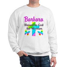 90 YR OLD BLESSING Sweatshirt