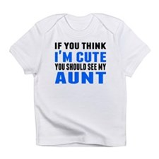 You Should See My Aunt Infant T-Shirt