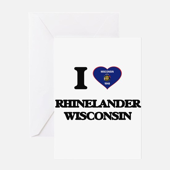 I love Rhinelander Wisconsin Greeting Cards