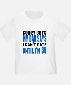 I Cant Date Until Im 30 T-Shirt