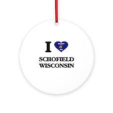 I love Schofield Wisconsin Ornament (Round)