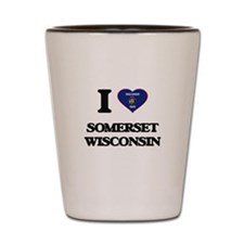 I love Somerset Wisconsin Shot Glass