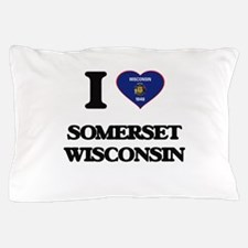I love Somerset Wisconsin Pillow Case
