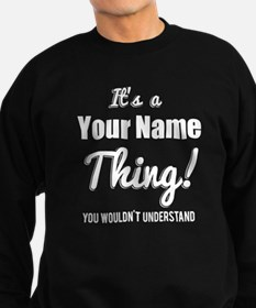 Personalized Its a Thing Sweatshirt