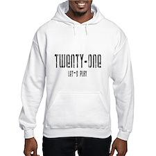 Twenty-One Let's Play Hoodie