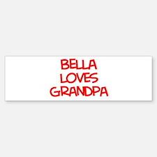 Bella Loves Grandpa Bumper Bumper Bumper Sticker