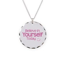 Believe In Yourself Today - Necklace