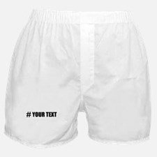 Hashtag Personalize It! Boxer Shorts