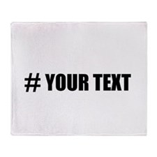 Hashtag Personalize It! Throw Blanket