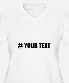 Hashtag Personalize It! Plus Size T-Shirt