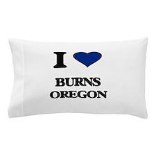 I love Burns Oregon Pillow Case