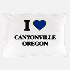 I love Canyonville Oregon Pillow Case