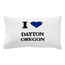 I love Dayton Oregon Pillow Case