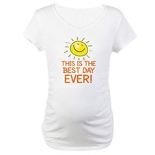 THIS IS THE BEST DAY EVER Shirt