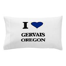 I love Gervais Oregon Pillow Case