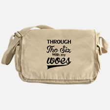 RUNNING THROUGH THE SIX WITH MY WOES Messenger Bag