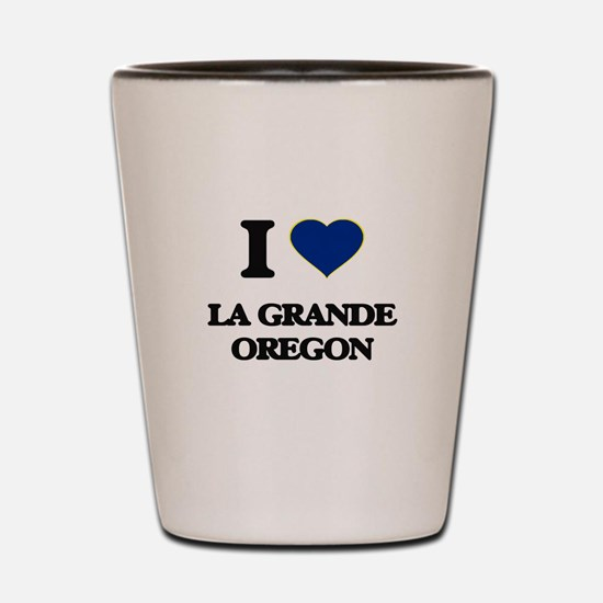I love La Grande Oregon Shot Glass