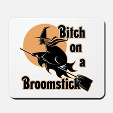 Bitch on a Broomstick Mousepad