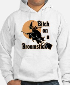 Bitch on a Broomstick Hoodie