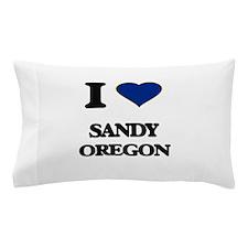 I love Sandy Oregon Pillow Case