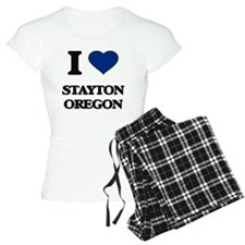 I love Stayton Oregon Pajamas