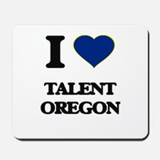 I love Talent Oregon Mousepad