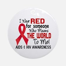 AIDS HIV MeansWorldToMe2 Ornament (Round)