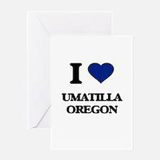 I love Umatilla Oregon Greeting Cards