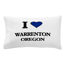 I love Warrenton Oregon Pillow Case