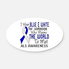 ALS MeansWorldToMe2 Oval Car Magnet