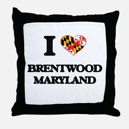 I love Brentwood Maryland Throw Pillow