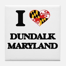 I love Dundalk Maryland Tile Coaster