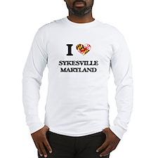 I love Sykesville Maryland Long Sleeve T-Shirt