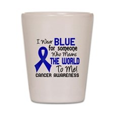Anal Cancer MeansWorldToMe2 Shot Glass
